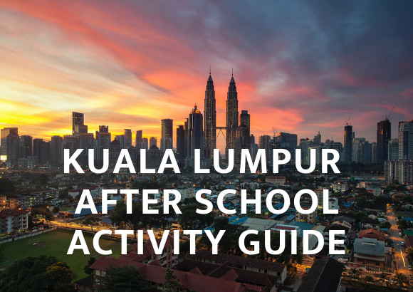 Kuala Lumpur After School Activity Guide