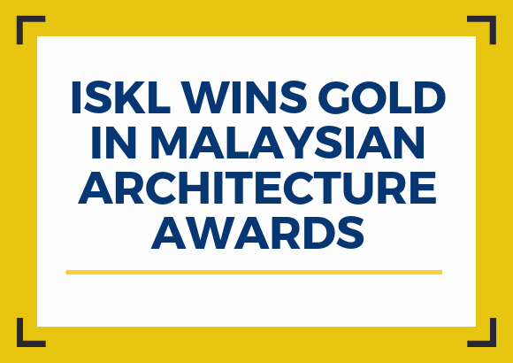 ISKL Wins Gold In Malaysian Architecture Awards