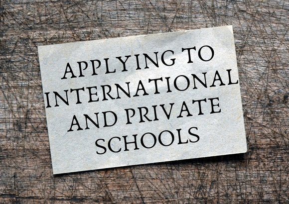Applying To International And Private Schools
