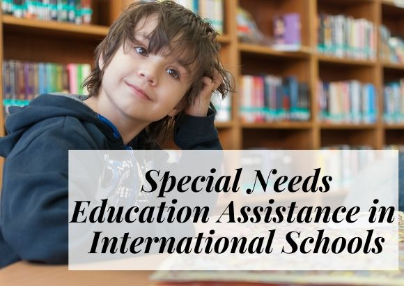 Special Needs Education Assistance in International Schools