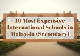 10 Most Expensive International Schools in Malaysia (Secondary)