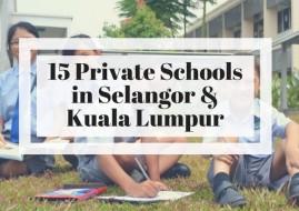 15 Private Schools in Selangor & Kuala Lumpur