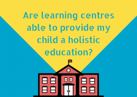 Are learning centres able to provide my child a holistic education?