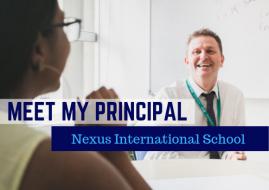Meet My Principal - Nexus International School
