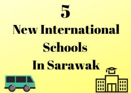 Five New International Schools In Sarawak