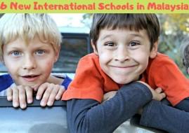 List of New International Schools in Malaysia