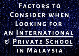 Factors To Consider When Looking For An International And Private School In Malaysia