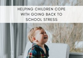 Helping Children Cope with Going Back to School Stress