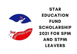 Star Education Fund Scholarship 2021 for SPM and STPM Leavers