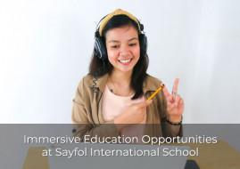 Immersive Education Opportunities at Sayfol International School