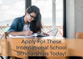 Apply For These International School Scholarships 2022/23 Today!