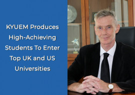 KYUEM Produces High-Achieving Students To Enter Top UK and US Universities